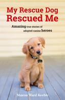 Sharon Ward Keeble: My Rescue Dog Rescued Me