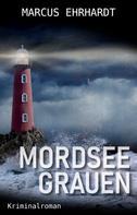 Marcus Ehrhardt: Mordseegrauen ★★★★