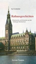 Rathausgeschichten - Wissenswertes und Amüsantes aus dem Hamburger Machtzentrum