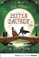 Eva Völler: Zeitenzauber - Die goldene Brücke ★★★★★