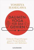 Yoshiya Hasegawa: Daumen-Yoga für das Gehirn ★★★★