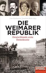 Die Weimarer Republik - Deutschlands erste Demokratie - - Ein SPIEGEL-Buch