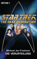 Michael Jan Friedman: Star Trek - The Next Generation: Die Verurteilung