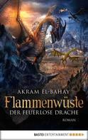 Akram El-Bahay: Flammenwüste - Der feuerlose Drache ★★★★★