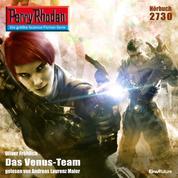 """Perry Rhodan 2730: Das Venus-Team - Perry Rhodan-Zyklus """"Das Atopische Tribunal"""""""