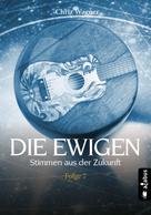 Chriz Wagner: DIE EWIGEN. Stimmen aus der Zukunft ★★★★