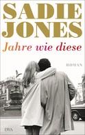 Sadie Jones: Jahre wie diese ★★★★