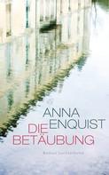 Anna Enquist: Die Betäubung ★★★★