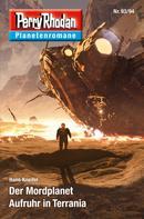 Hans Kneifel: Planetenroman 93 + 94: Der Mordplanet / Aufruhr in Terrania