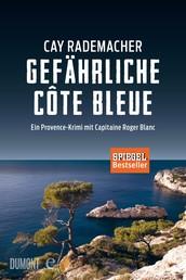 Gefährliche Côte Bleue - Ein Provence-Krimi mit Capitaine Roger Blanc