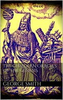 George Smith: The Chaldean oracles of the Genesis