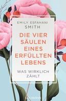 Emily Esfahani Smith: Die vier Säulen eines erfüllten Lebens ★★★★