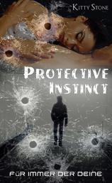 Protective Instinct - Für immer der deine