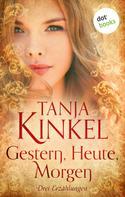 Tanja Kinkel: Gestern, heute, morgen ★★★★