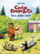 Gaby Scholz: Carlos, Knirps & Co - Hurra, endlich Schule! ★★★★★