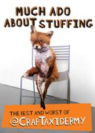 @CrapTaxidermy: Much Ado about Stuffing
