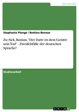 """Zu: Sick, Bastian, """"Der Dativ ist dem Genitiv sein Tod"""" - Zweifelsfälle der deutschen Sprache?"""