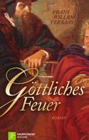 Frans Willem Verbaas: Göttliches Feuer