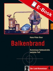 Balkenbrand - Kommissar Kattenstrohts sechster Fall