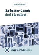 Christoph Schalk: Ihr bester Coach sind Sie selbst