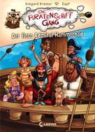Irmgard Kramer: Die Piratenschiffgäng 1 - Der fiese Admiral Hammerhäd