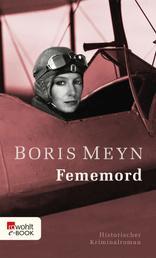 Fememord - Historischer Kriminalroman