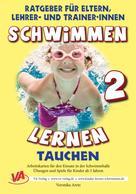 Veronika Aretz: Schwimmen lernen 2: Tauchen