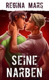 Seine Narben - Gay Romance