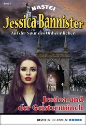 Jessica Bannister - Folge 007 - Jessica und der Geistermönch