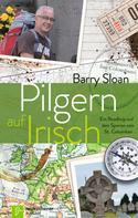 Barry Sloan: Pilgern auf Irisch ★★★★