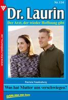 Patricia Vandenberg: Dr. Laurin 134 – Arztroman ★★★★★