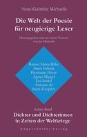 Anne-Gabriele Michaelis: Die Welt der Poesie für neugierige Leser. Achter Band: Dichter und Dichterinnen in Zeiten der Weltkriege