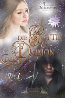 Emilia Lynn Morgenstern: Die Göttin & der Daimon: Teil 1