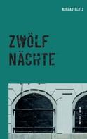 Konrad Glotz: Zwölf Nächte ★★★★★