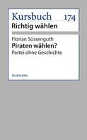 Florian Süssenguth: Piraten wählen?