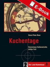 Kuchentage - Kommissar Kattenstrohts dritter Fall