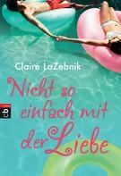 Claire LaZebnik: Nicht so einfach mit der Liebe ★★★★