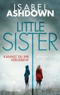 Isabel Ashdown: Little Sister - Kannst du ihr vergeben? ★★★★