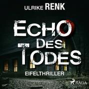 Echo des Todes - Eifelthriller