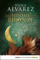 Viola Alvarez: Der Himmel aus Bronze