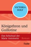 Victoria Holt: Königsthron und Guillotine ★★★★★