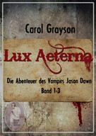 Carol Grayson: Lux Aeterna 1 ★★★★★