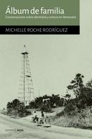 Michelle Roche Rodríguez: Álbum de familia