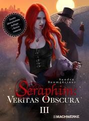 Seraphim: VERITAS OBSCURA - Band 3 der Seraphim:Vampirsaga