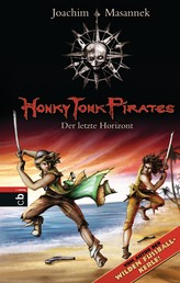 Honky Tonk Pirates - Der letzte Horizont - Band 6