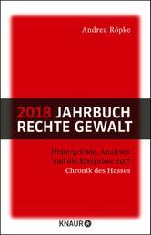 2018 Jahrbuch rechte Gewalt - Chronik des Hasses