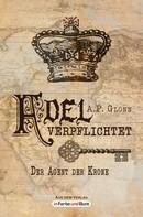 A.P. Glonn: Adel verpflichtet - Der Agent der Krone ★★★