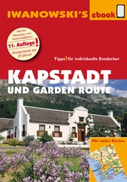Kapstadt und Garden Route - Reiseführer von Iwanowski - Individualreiseführer mit vielen Detailkarten und Karten-Download
