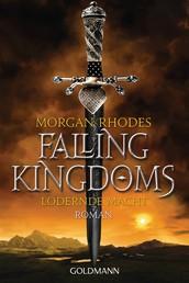 Lodernde Macht - Falling Kingdoms 3 - Roman