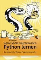 Al Sweigart: Eigene Spiele programmieren – Python lernen ★★★★★